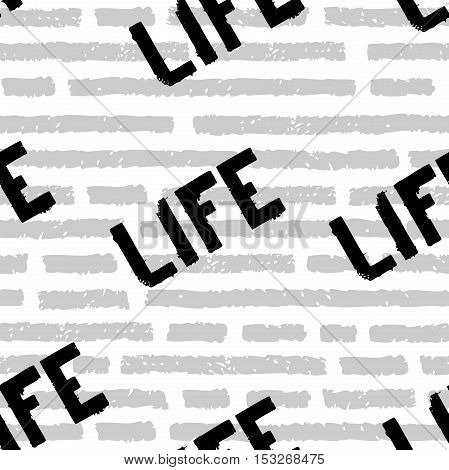 Vector seamless pattern. Black lettering LIFE on horizontal strokes with discontinuities. Imitation newspaper. Charcoal or pencil drawing. Grunge texture of fabric background print and web
