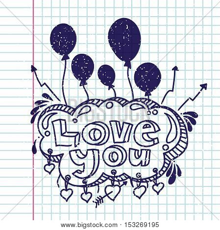 Hand drawing. Vector hand-painted ink illustration. Decorative inscription. Font poster. Valentine's Day postcards. Drawing in a notebook. Book in a cage. Greeting card. Love you. Balloons.