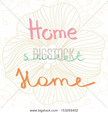 Home Sweet Home. Drawing in pastel colors. Vintage illustration.