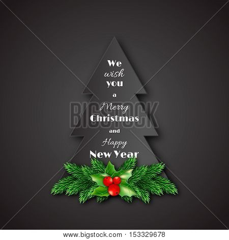 Paper fir-tree with Christmas decorative fir branches and holly. Merry Christmas and Happy New Year text. Dark background. Vector illustration