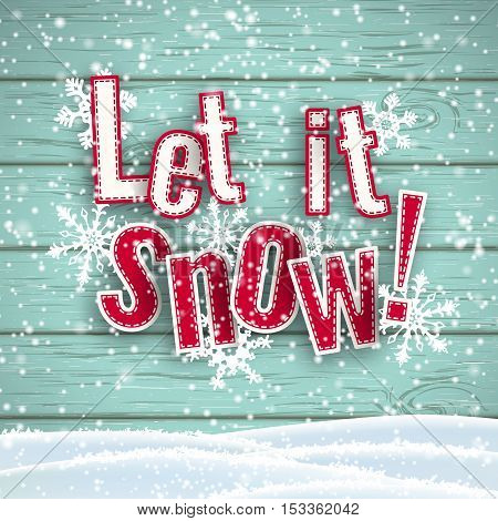 Let it snow, red text on blue wooden background with 3d effect and snowflakes, vector illustration, eps 10 with transparency and gradient meshes