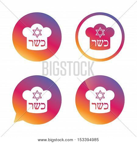 Kosher food product sign icon. Natural Jewish food with star of David and Chef hat symbol. Gradient buttons with flat icon. Speech bubble sign. Vector