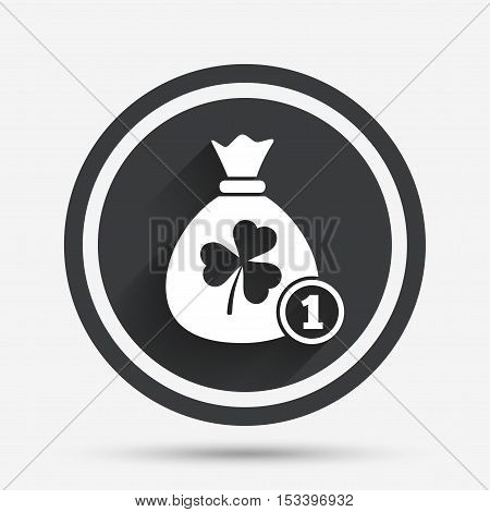 Money bag with three leaves clover and coin sign icon. Saint Patrick trefoil shamrock symbol. Circle flat button with shadow and border. Vector