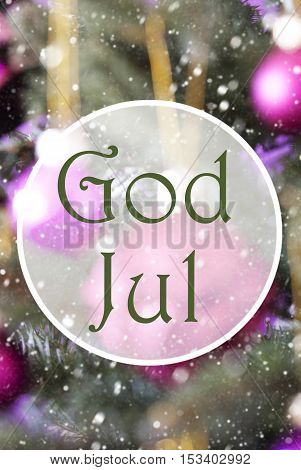 Swedish Text God Jul Means Merry Christmas. Vertical Christmas Tree With Rose Quartz Balls. Close Up Or Macro View. Christmas Card For Seasons Greetings. Snowflakes For Winter Atmosphere.