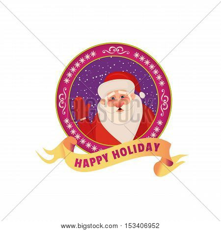 Happy Holiday greeting Poster with Santa Claus. Emblem for celebration event. Idea design of Christmas festive day decoration, invitation sticker badge. Funny banner background. Vector illustration.