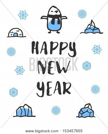 Happy new year poster with lettering. Funny doodle penguin with cartoon icebergs and snowflakes. Vector illustration isolated on white. Cute penguin wears scarf