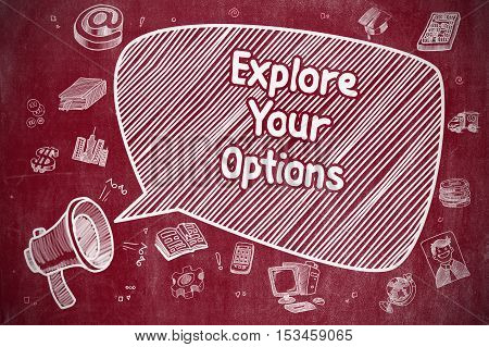 Shouting Horn Speaker with Phrase Explore Your Options on Speech Bubble. Cartoon Illustration. Business Concept.
