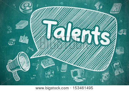 Business Concept. Loudspeaker with Inscription Talents. Doodle Illustration on Blue Chalkboard. Speech Bubble with Text Talents Cartoon. Illustration on Blue Chalkboard. Advertising Concept.