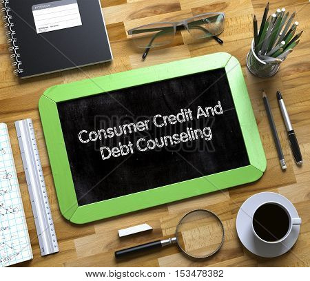Small Chalkboard with Consumer Credit And Debt Counseling. Consumer Credit And Debt Counseling - Text on Small Chalkboard.3d Rendering.