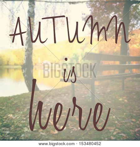 Motivational Text With Phrase Autumn Is Here