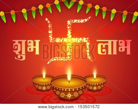 Creative illuminated Oil Lamps (Diya) with Glowing Golden Swastika symbol and Hindi Text Shubh Labh (Goodness and Benefit) on red background for Indian Festival of Lights, Happy Diwali celebration.