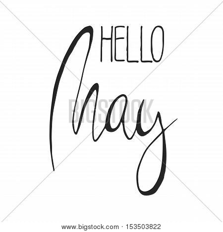 Handdrawn lettering element. Decorative black handlettering isolated on white background. Trendy modern ink calligraphy. Hand drawn rough phrase. Hello May - Months collection - vector.
