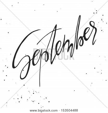 Handdrawn lettering element. Decorative black handlettering on white background with messy texture. Trendy modern ink calligraphy. Hand drawn rough phrase. September - Months collection - vector