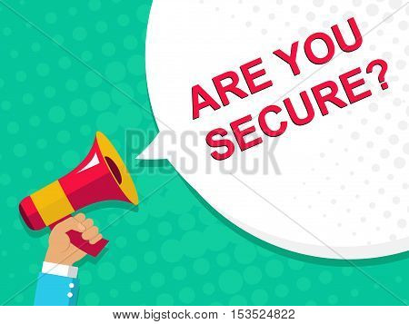 Megaphone With Are You Secure Announcement. Flat Style Illustration
