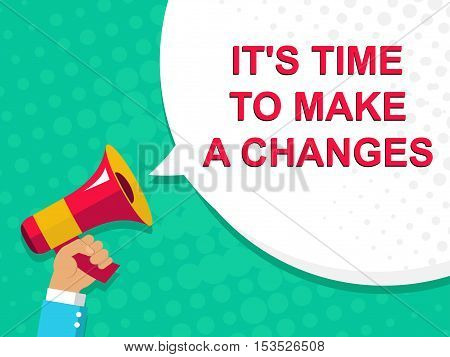 Megaphone With It's Time To Make A Changes Announcement. Flat Style Illustration