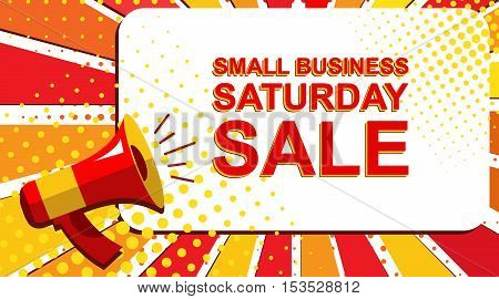 Megaphone With Small Business Saturday Sale Announcement. Flat Style Pop Art Illustration