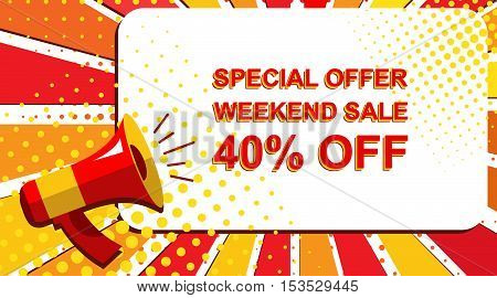Megaphone With Special Offer Weekend Sale 40 Percent Off Announcement. Flat Style Pop Art Illustrati