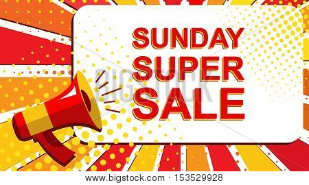 Megaphone With Sunday Super Sale Announcement. Flat Style Pop Art Illustration
