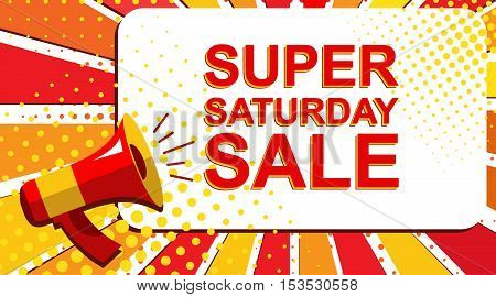 Megaphone With Super Saturday Sale Announcement. Flat Style Pop Art Illustration