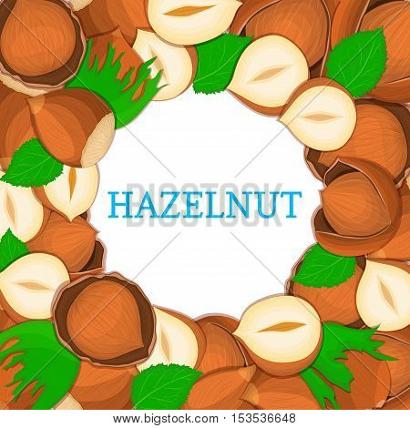 Round colored frame composed of hazelnut. Vector card illustration. Circle Nuts frame, walnut fruit in the shell, whole, shelled, leaves appetizing looking for packaging design of healthy food