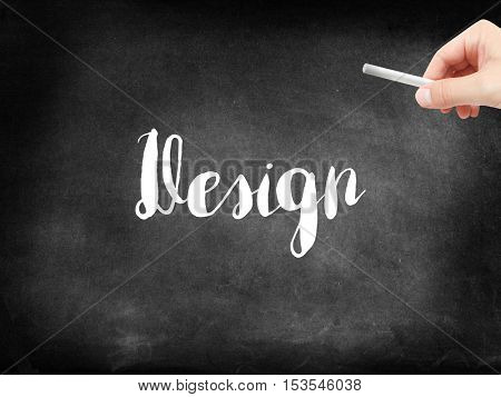 Design written on a blackboard