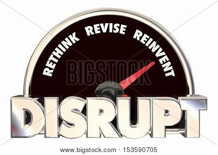 Disrupt Rethink Revise Reinvent Speedometer 3d Illustration