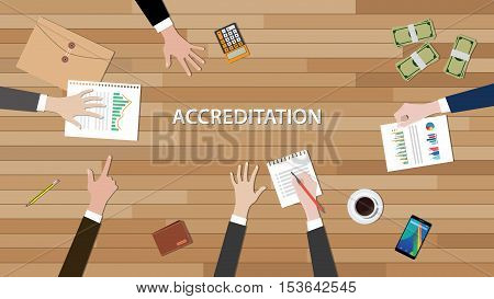 accreditation concept illustration with team people work together with paperwork graph chart and document on top of wooden table vector
