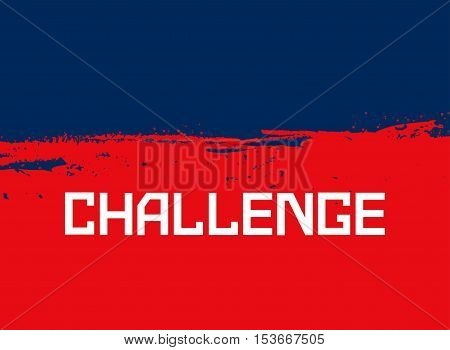 Challenge Concept.  Typography Poster with  Motivation Quote. Design Idea for business motivating banner background element of logo. Expressive quotation for promo flyer. Vector illustration.