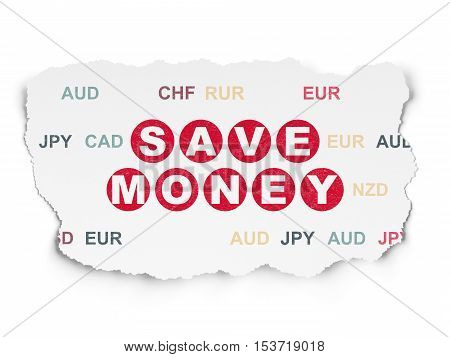 Currency concept: Painted red text Save Money on Torn Paper background with  Currency