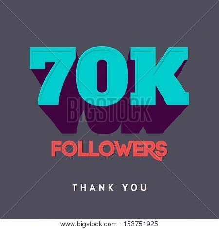 Vector thanks design template for network friends and followers. Thank you 70 000 followers card. Image for Social Networks. Web user celebrates a large number of subscribers or followers