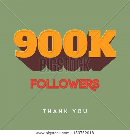 Vector thanks design template for network friends and followers. Thank you 900 K followers card. Image for Social Networks. Web user celebrates a large number of subscribers or followers
