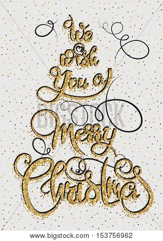 We wish you a Merry Christmas gold glittering greeting card calligraphy phrase. Lettering design. Holiday Vector Illustration. Shiny Composition. Pattern decoration. EPS10.