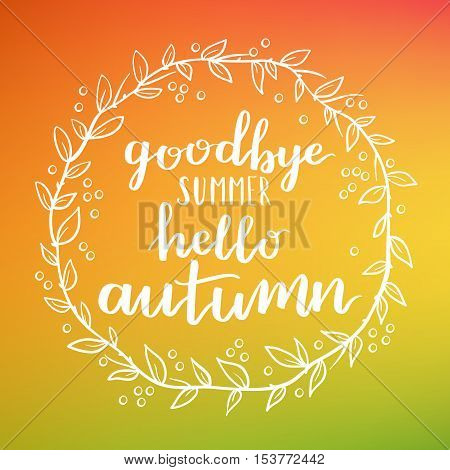 Goodbye Summer Hello Autumn Round Frame. Wreath Of Autumn Leaves. Vector Elements For Your Design. V