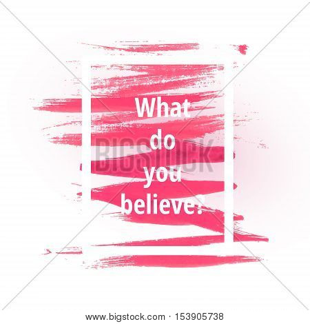 a question of believes on the red watercolor backdrop frame