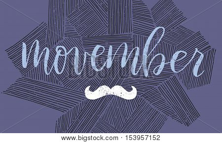 Vector Movember cancer awareness event poster, banner and card. Hand lettered phrase and moustache.