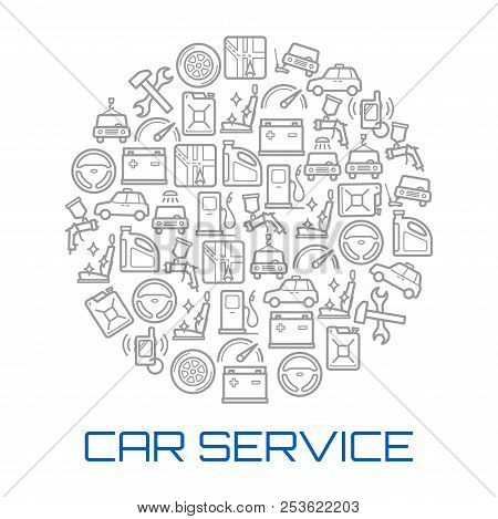 poster of Car Service Poster With Circle Of Auto Repair Shop And Transportation Thin Line Symbol. Car, Wheel A