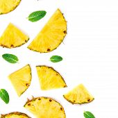 Sliced Pineapple Isolated.  Pineapple Pieces  With Green Mint  Leaves On White Background. Flat Lay. poster
