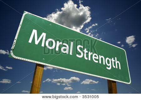 Moral Strength Road Sign