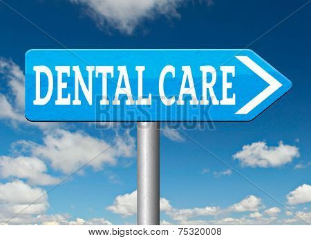 dental care center road sign oral hygiene or surgery for healthy teeth without caries but with a beautiful smile with text