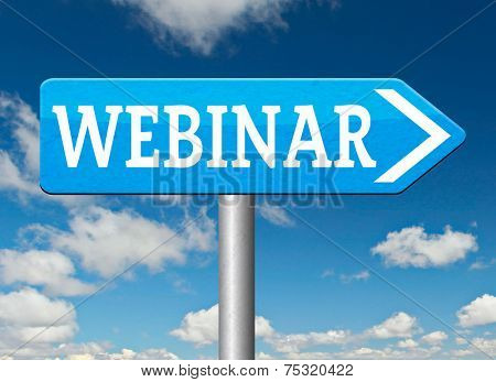 webinar online conference internet web meeting or workshop live video chat road sign