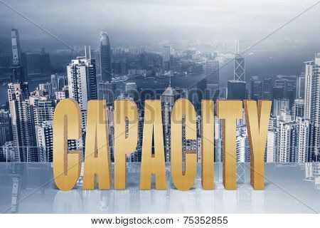 Concept of capacity, efficiency, performance etc with 3d text under sky in the modern city.