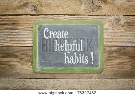 create helpful habits reminder or advice on a  slate blackboard against rustic weathered wood planks