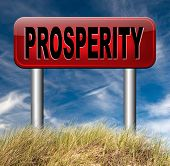 stock photo of prosperity sign  - prosperity succeed in life and business be happy and successful good fortune happiness financial success sign    - JPG
