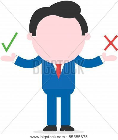 Businessman Showing Check And X Mark