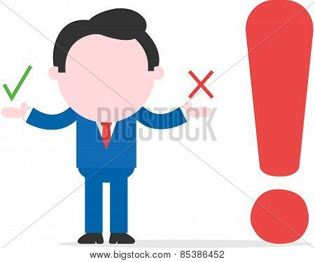 Businessman Showing Check And X Mark Beside Exclamation Mark