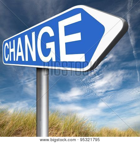 change life or world take another direction with changes for the best now changing road sign