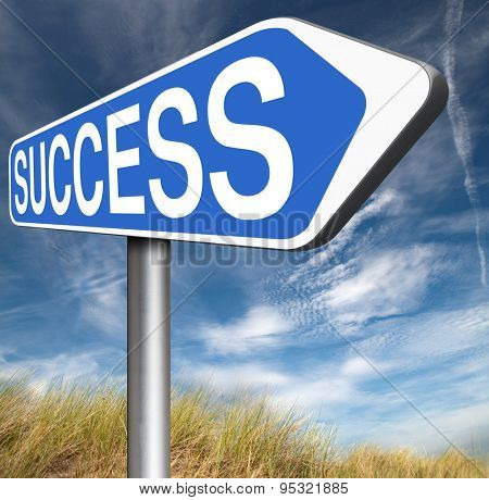 success in life business and joy succeed in plan being successful road sign concept