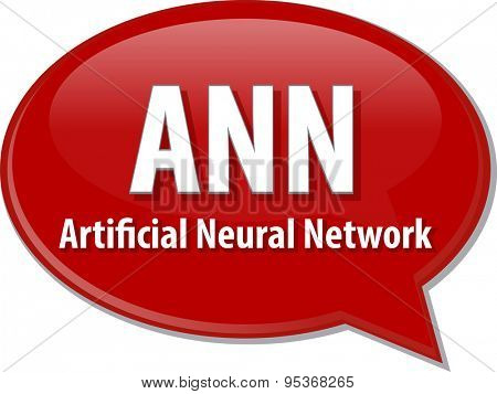 speech bubble illustration of information technology acronym abbreviation term definition ANN Artificial Neural Network