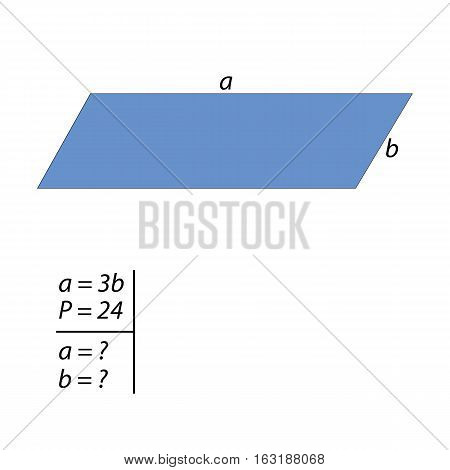 Geometric problem for finding the sides of the parallelograms. Party parallelograms three times bigger than the other side of it. Find the sides of a parallelogram if its perimeter is 24.