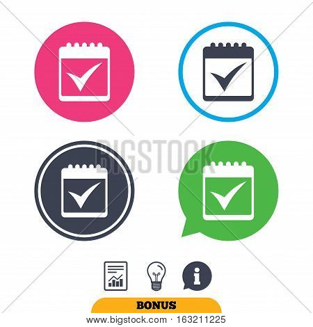 Calendar sign icon. Check mark symbol. Report document, information sign and light bulb icons. Vector